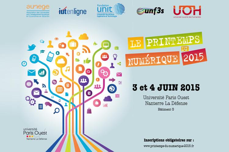 3 et 4 juin 2015, Conférence Printemps du Numérique : l'appropriation du numérique ; un enjeu pour l'enseignement supérieur