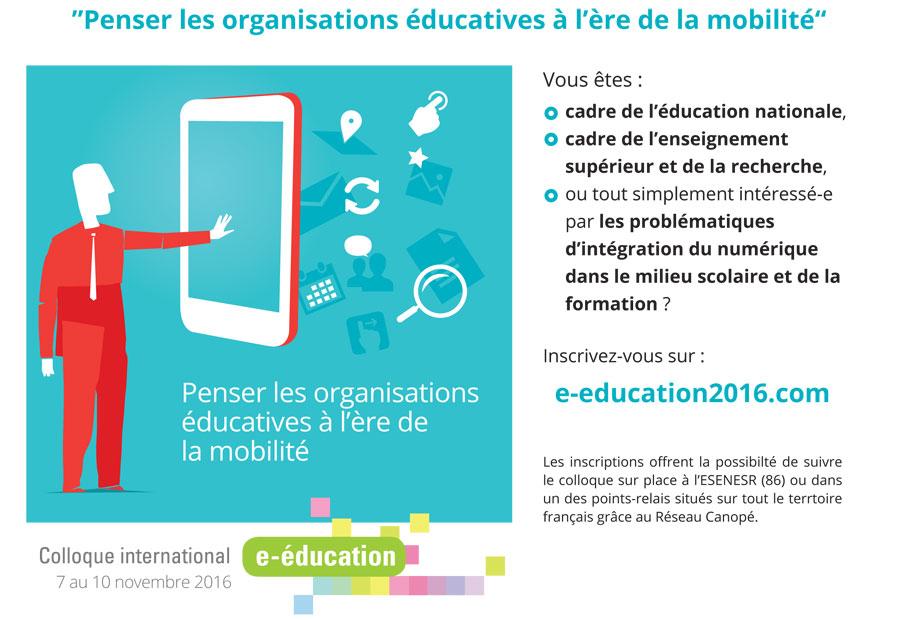 5e colloque international e-éducation : penser les organisations éducatives à...