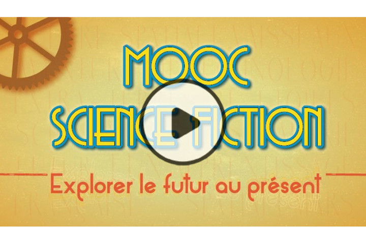 MOOC La science-fiction : explorer le futur au présent