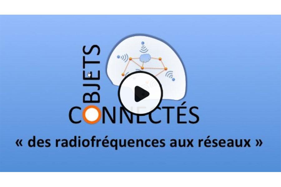 MOOC Objets connectés : des radiofréquences aux réseaux