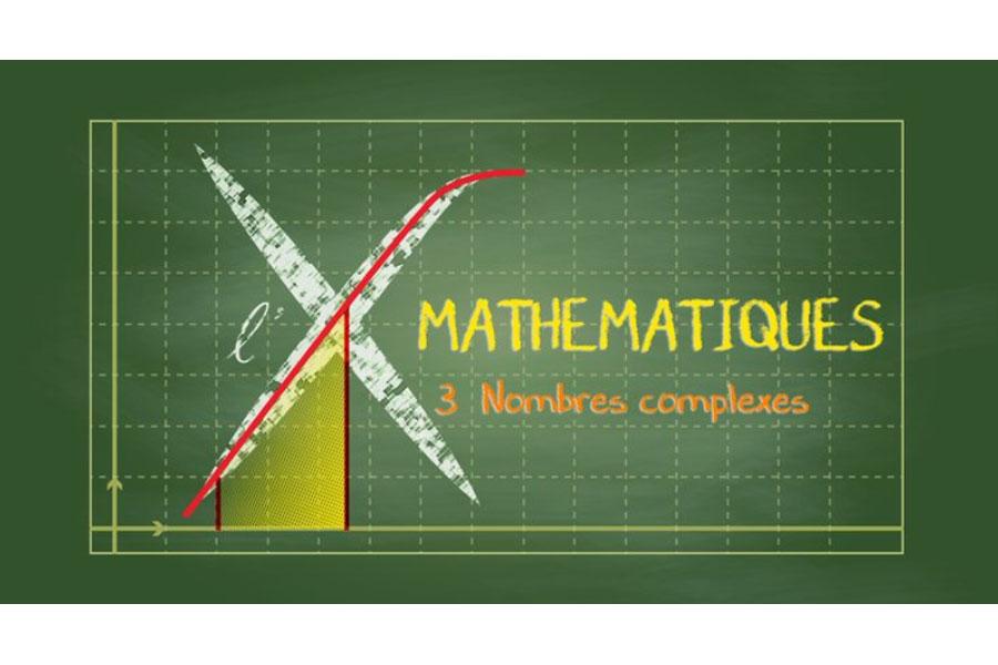 MOOC Collection Mathématiques : 3 - Nombres complexes