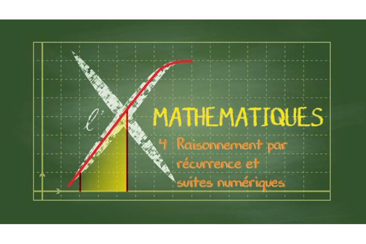 MOOC Collection Mathématiques : 4 - Raisonnement par récurrence et suites...