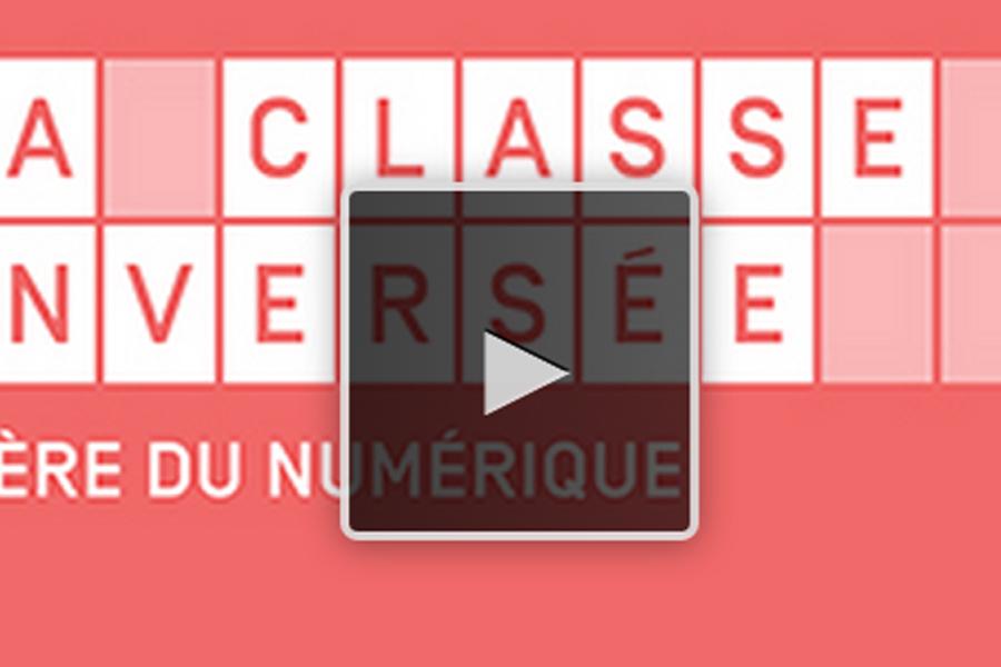 MOOC La classe inversée à l'ère du numérique - second degré
