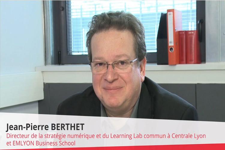 Jean-Pierre Berthet, Directeur de la Stratégie Numérique ECOLE CENTRALE de LYON et du LearningLab CENTRALE LYON - EMLYON Business School